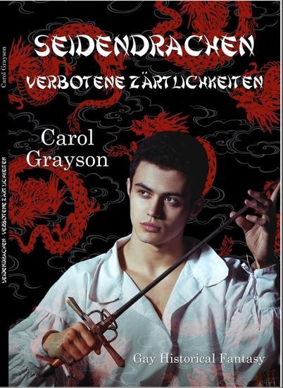 Seidendrachen - Verbotene Zärtlichkeiten (Gay Historical Fantasy) - cover