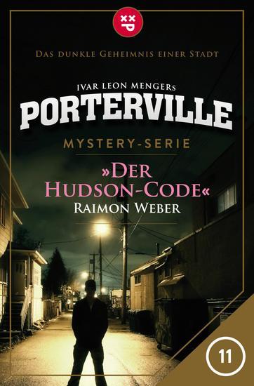 Porterville - Folge 11: Der Hudson-Code - Mystery-Serie - cover