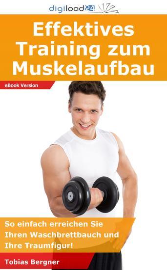 Effektives Training zum Muskelaufbau - So einfach erreichen Sie Ihren Waschbrettbauch und Ihre Traumfigur! - cover
