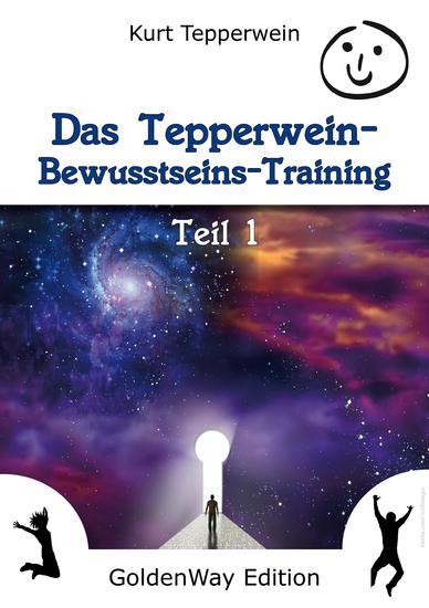 Das Tepperwein Bewusstseins-Training - Band 1 - cover