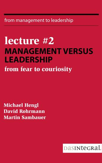 Lecture #2 - Management versus Leadership - From Fear to Curiosity - cover