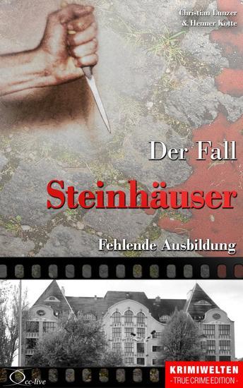 Der Fall Steinhäuser - Fehlende Ausbildung - cover
