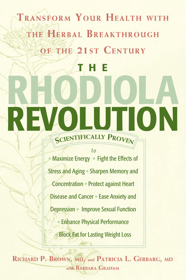 The Rhodiola Revolution - Transform Your Health with the Herbal Breakthrough of the 21st Century - cover