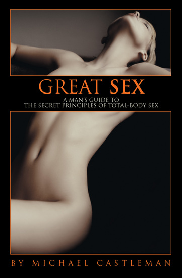 Great Sex - A Man's Guide to the Secret Principles of Total-Body Sex - cover