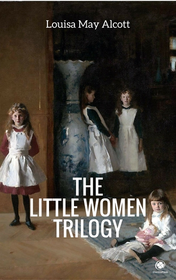 The 'Little Women' Trilogy (Illustrated) - cover