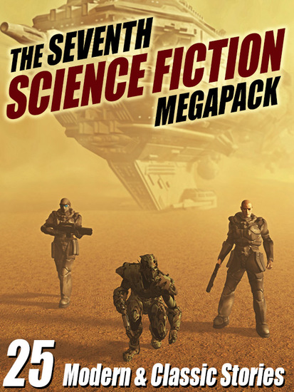The Seventh Science Fiction Megapack - 25 Modern and Classic Stories - cover