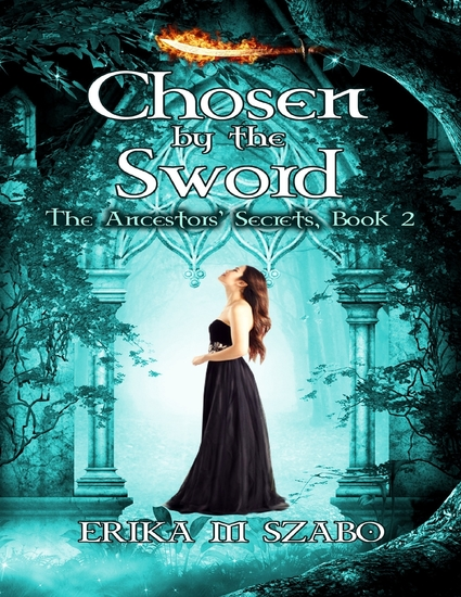 Chosen By the Sword: The Ancestors' Secrets Book 2 - cover
