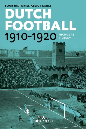 Four Histories about Early Dutch Football 1910-1920 - Constructing Discourses - cover