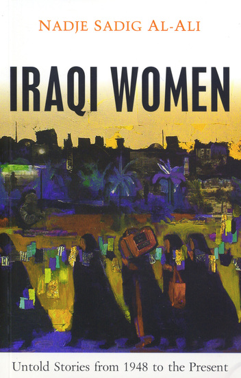 Iraqi Women - Untold Stories from 1948 to the Present - cover