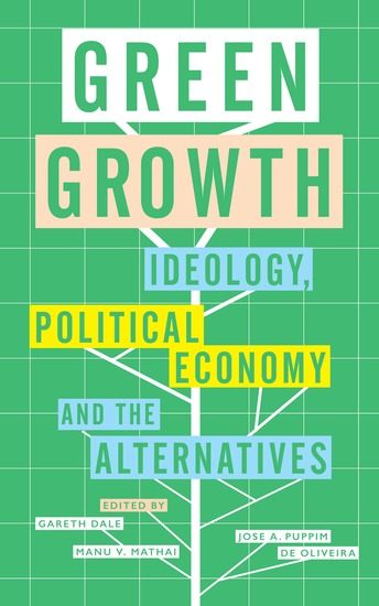 Green Growth - Ideology Political Economy and the Alternatives - cover