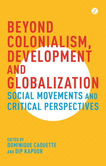 Beyond Colonialism Development and Globalization - Social Movements and Critical Perspectives - cover