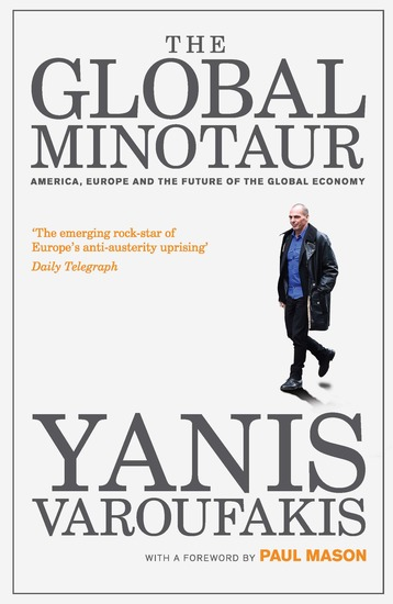 The Global Minotaur - America Europe and the Future of the Global Economy - cover