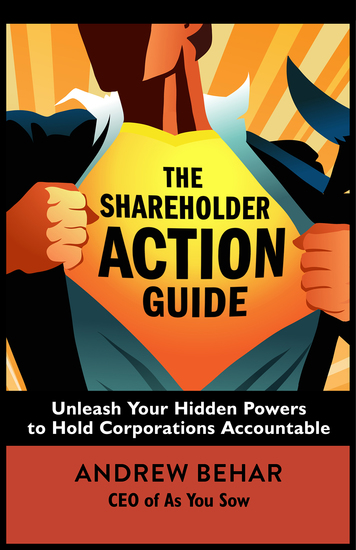 The Shareholder Action Guide - Unleash Your Hidden Powers to Hold Corporations Accountable - cover