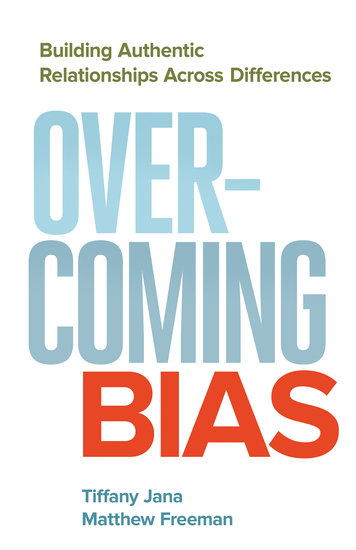 Overcoming Bias - Building Authentic Relationships across Differences - cover