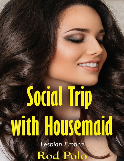 Social Trip With Housemaid: Lesbian Erotica - cover