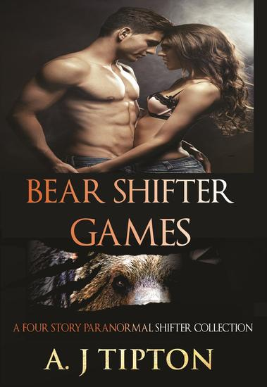 Bear Shifter Games: A Four Story Paranormal Shifter Collection - cover