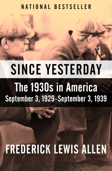 Since Yesterday - The 1930s in America September 3 1929–September 3 1939 - cover
