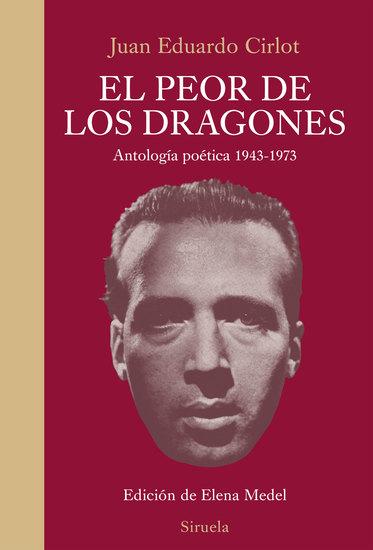 El peor de los dragones - Antología poética 1943-1973 - cover