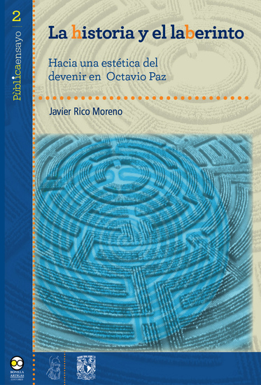 La historia y el laberinto - Hacia una estética del devenir en Octavio Paz - cover