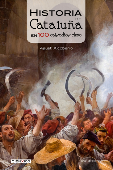 Historia de Cataluña en 100 episodios clave - cover