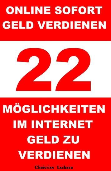Online sofort Geld verdienen - 22 Möglichkeiten im Internet Geld zu verdienen - cover