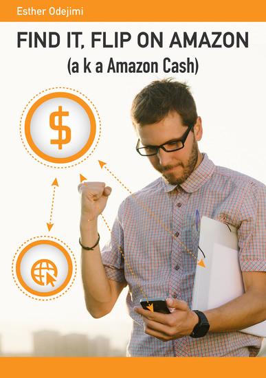 Find It Flip On Amazon - aka Amazon Cash - cover