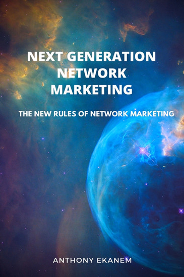 Next Generation Network Marketing - The New Rules of Network Marketing - cover