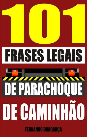 101 Frases Legais De Parachoque De Caminhão Read Book Online