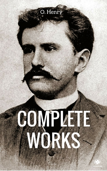 The Complete Works Of O Henry - cover