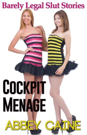 Cockpit Menage (Barely Legal Slut Stories) - cover