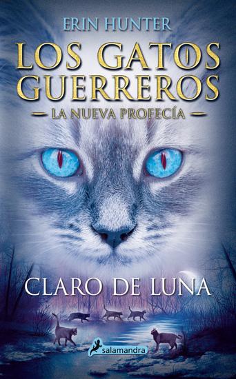 Claro de luna - Los gatos guerreros - La nueva profecía II - cover