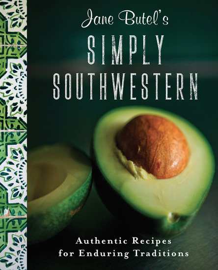 Jane Butel's Simply Southwestern - Authentic Recipes for Enduring Traditions - cover