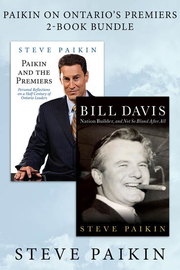 Paikin on Ontario's Premiers 2-Book Bundle - Bill Davis Paikin and the Premiers - cover