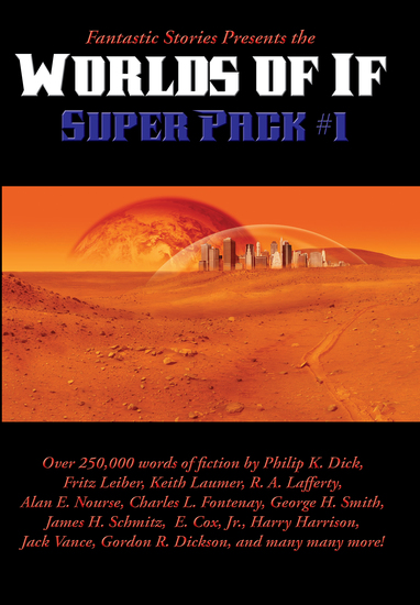 Fantastic Stories Presents the Worlds of If Super Pack #1 - cover