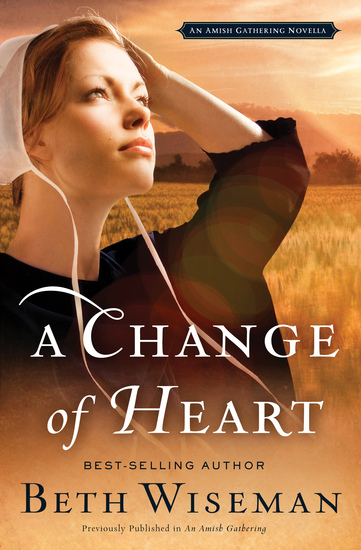 A Change of Heart - An Amish Gathering Novella - cover