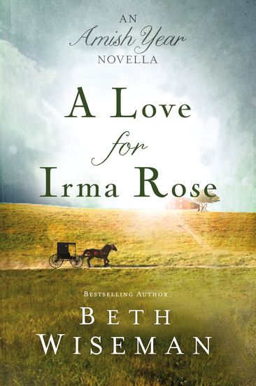A Love for Irma Rose - An Amish Year Novella - cover