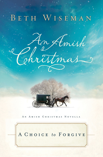 A Choice to Forgive - An Amish Christmas Novella - cover