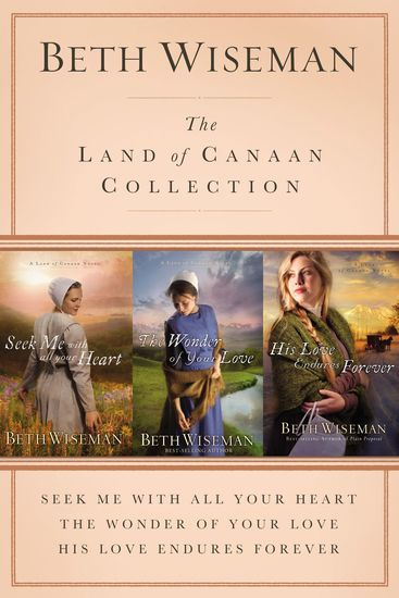 The Land of Canaan Collection - Seek Me with All Your Heart The Wonder of Your Love His Love Endures Forever - cover