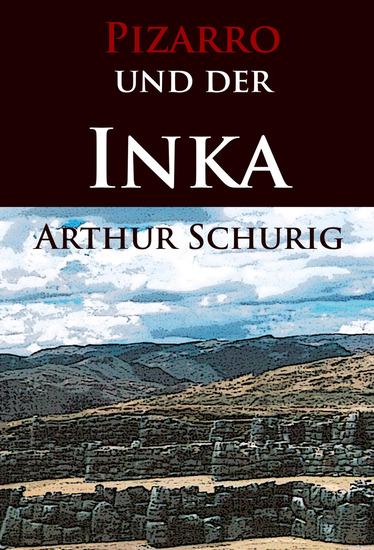 Pizarro und der Inka - Erzählung nach historischen Berichten - cover