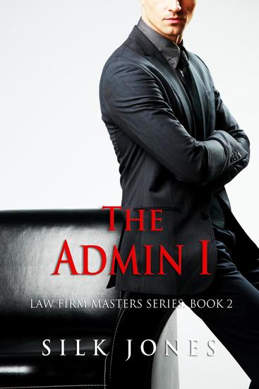 The Admin: Law Firm Masters Book 2 - Law Firm Masters #2 - cover