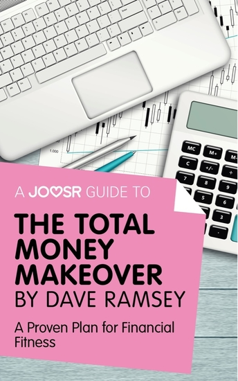 A Joosr Guide to The Total Money Makeover by Dave Ramsey - A Proven Plan for Financial Fitness - cover