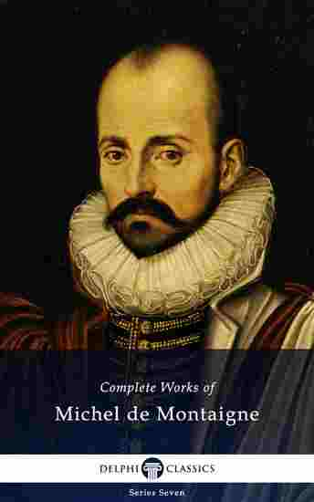 Delphi Complete Works of Michel de Montaigne (Illustrated) - cover