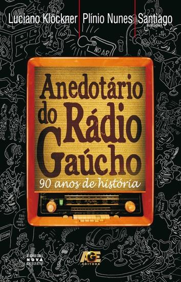 Anedotário do rádio gaúcho - 90 anos de história - cover