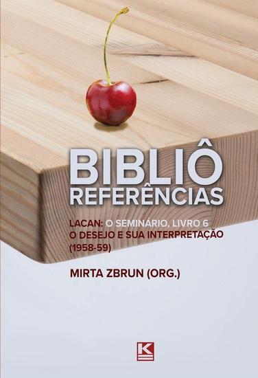 Bibliô Referências: Lacan: O seminário livro 6 - O desejo e sua interpretação - cover