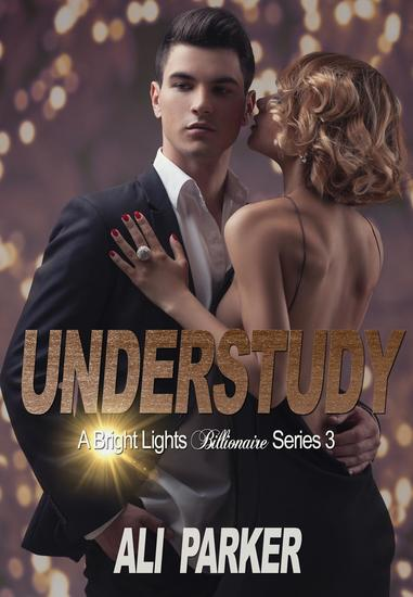 Understudy - Bright Lights Billionaire #3 - cover