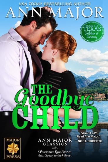 The Goodbye Child - Texas: Children of Destiny #6 - cover