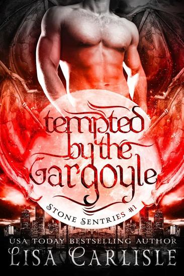 Tempted by the Gargoyle - Stone Sentries #1 - cover