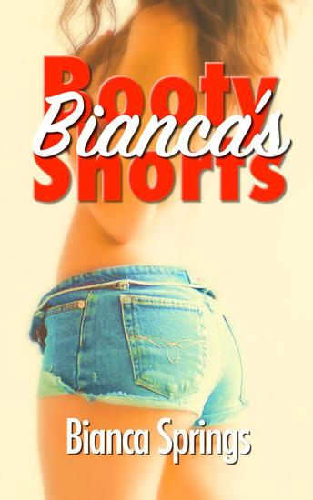 Bianca's Booty Shorts - Bianca's Shorts #1 - cover