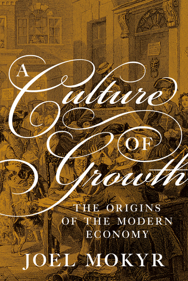 A Culture of Growth - The Origins of the Modern Economy - cover