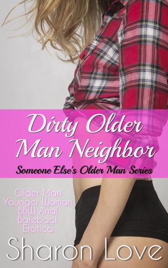 Dirty Neighbor Daddy - Someone Else's Daddy Series - cover